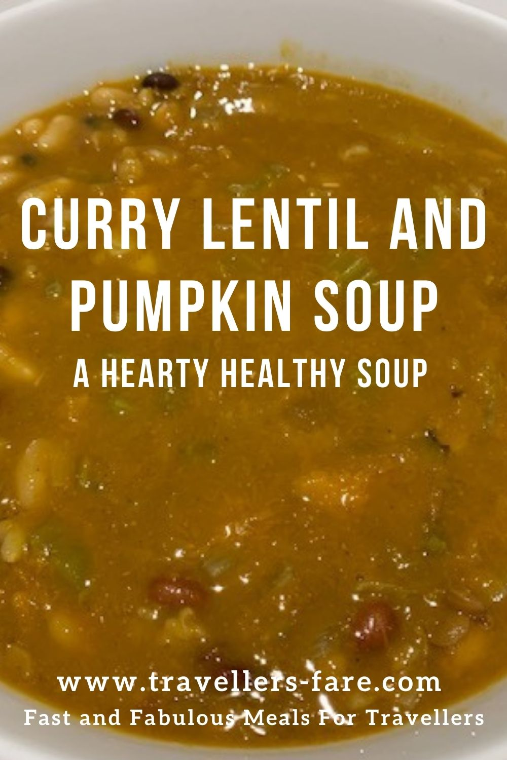 Curry Lentil and Pumpkin Soup PIN. A Hearty And Healthy Soup Made From Curry Powder, Lentils, Pumpkin, Onion And Vegetable Stock.